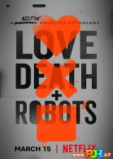Love, Death and Robots (1 Sezonas) (2019)